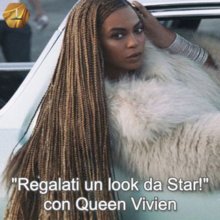 """Regalati un look da Star!"" con Queen Vivien  🎧🇮🇹"