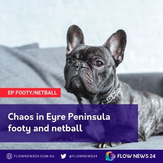 Chaos in Eyre Peninsula footy & netball - Wayne The Flowman discusses with Jason Regan