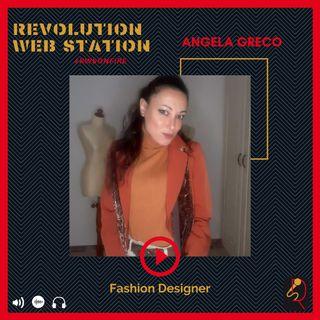 INTERVISTA ANGELA GRECO - FASHION DESIGNER