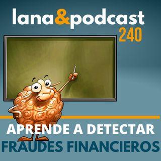Aprende a detectar fraudes financieros #240