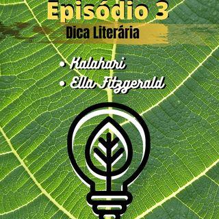 Ep.03 #DicaLiterária Kalahari e Ella Fitztgerald