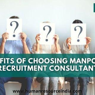Benefits of Choosing Manpower Recruitment Consultant