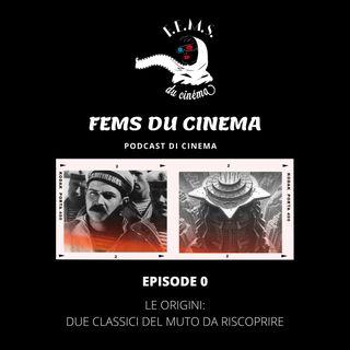 FEMcast Puntata 0 - Le origini del cinema: due capolavori del muto da riscoprire
