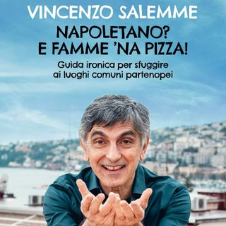 Vincenzo Salemme - Napoletano? E famme 'na pizza!