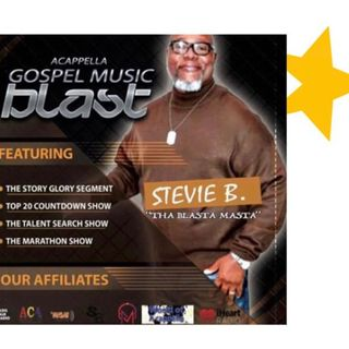 Stevie B's A Cappella Gospel Music Blast - (Episode 169)