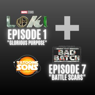 "The Bad Batch ""Battle Scars"" | Loki ""Glorious Purpose"""