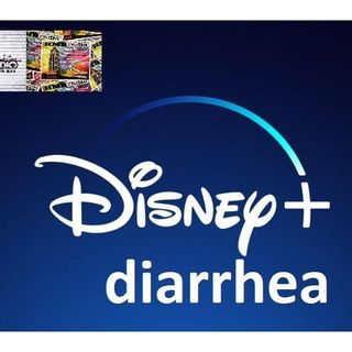 #HMB 312 - Disney+ diarrhea