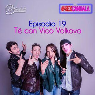 Ep 19 Té con Vico Volkova