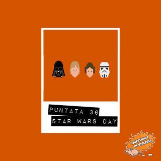 Puntata 36 - Star Wars Day