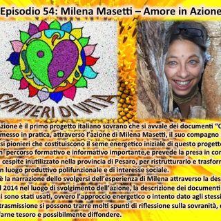 Ep.54 Milena Masetti - Amore in Azione