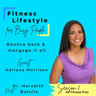 Bounce Back and Manage it All | Adriana Morrison