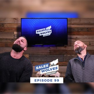 Sales Wolves Podcast | Episode 99 | Goal Setting