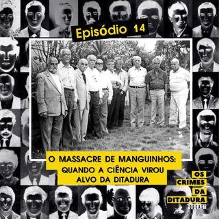 Ep 14 - O Massacre de Manguinhos: quando a ciência virou alvo da ditadura