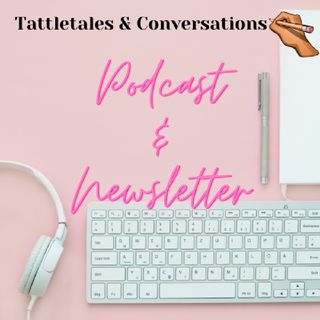 Tattletales and Conversations Health