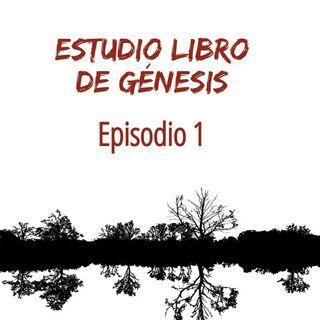 Estudio de Génesis Episodio 1