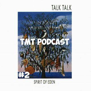 Ep 02: Talk Talk - Spirit of Eden