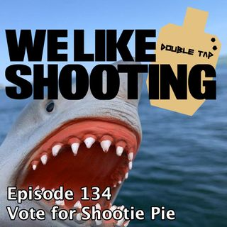 WLS Double Tap 134 - Vote for Shootie Pie
