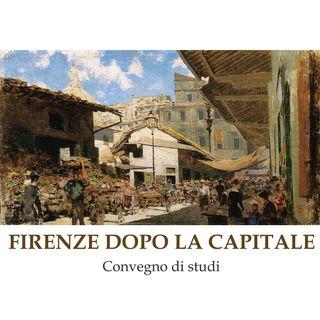 Firenze dopo la capitale | Convegno di studi - Terza sessione