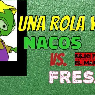 Nacos vs Fresas y una rolita