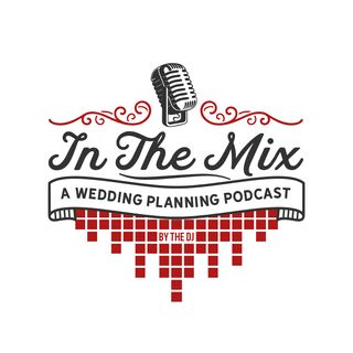 In The Mix Podcast Ep. 1 - Should I Hire A Wedding Planner