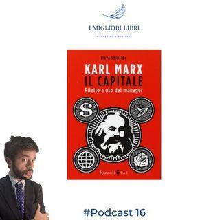"""Episodio 16 """"Karl Marx Il Capitale riletto a uso dei manager - I migliori libri Marketing & Business"""
