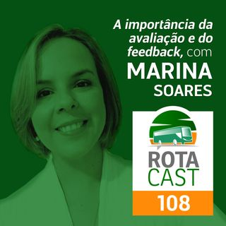 Rotacast CSP #108 - A importância da avaliação e do feedback, com Marina Soares