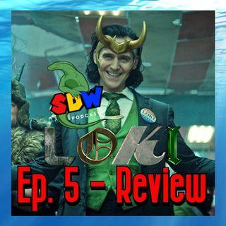 Loki: Ep. 5 - Review