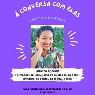 À Conversa com… Suzanna Andrade, farmacêutica e entusiasta de cuidados da pele