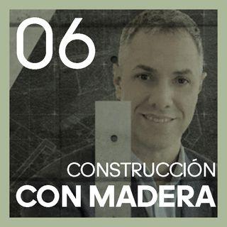 #6 Construcción con MADERA | con Ander Echevarría de 100x100 Madera