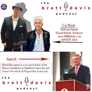 David Davenport & Bahman Djalali on The Brett Davis Podcast Ep 272