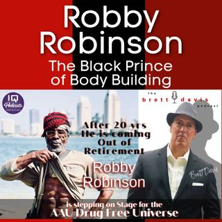 Robby Robinson Steps out of Retirement and is LIVE on The Brett Davis Podcast Ep 311