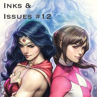 Inks & Issues #12 - Justice League/Power Rangers Part 2