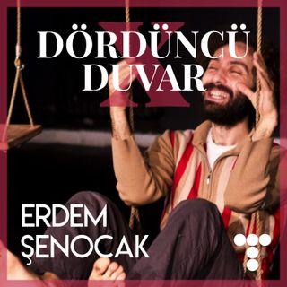 DDX:S1E12 Erdem Şenocak, Tiyatroya Giden Yollar, Tiyatro Medresesi, Tehlikeli Oyunlar