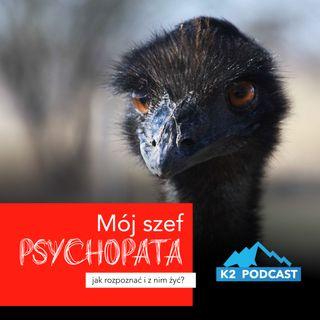 18 - Mój szef psychopata (K2 Podcast)