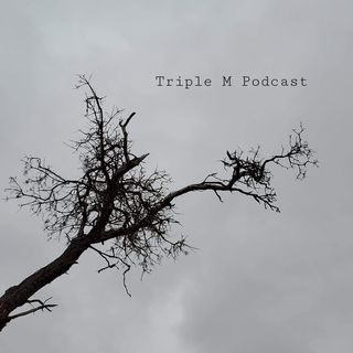 Triple M Podcast Season 1 Episode 7