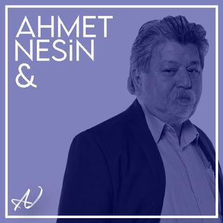 Ahmet Nesin & Bölüm 1
