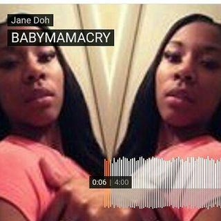 "Jane Doh ""Babymama Cry"""