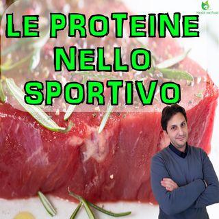 Episodio 35 - LE PROTEINE PER LO SPORTIVO - Nuovo video sull'alimentazione sportiva