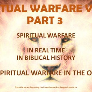 SW VOL 3 SESSION-PART 3 SPIRITUAL WARFARE IN THE OLD TESTAMENT