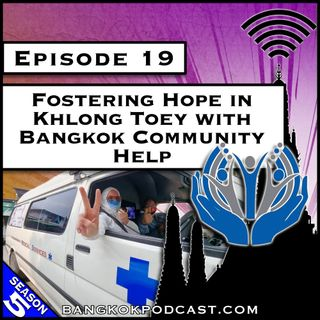 Fostering Hope in Khlong Toey with Bangkok Community Help [S5.E19]