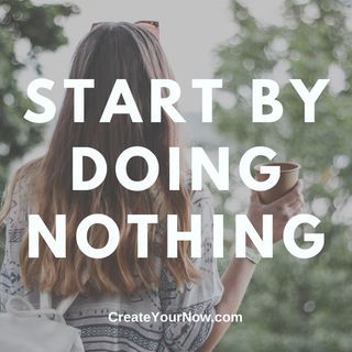 2011 Start By Doing Nothing