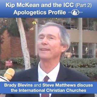 43 Kip McKean and the International Christian Churches (Part 2) with Steve Matthews