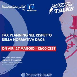SOS TAX TALKS - TAX PLANNING NEL RISPETTO DELLA NORMATIVA DAC6