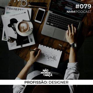 #79 - Profissão: Designer