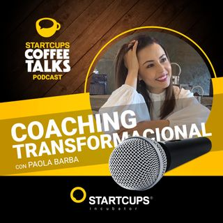 Coaching Transformacional | COFFEE TALKS con Paola Barba