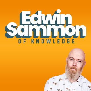 Edwin Sammon Of Knowledge #18: Sawdust and Hope