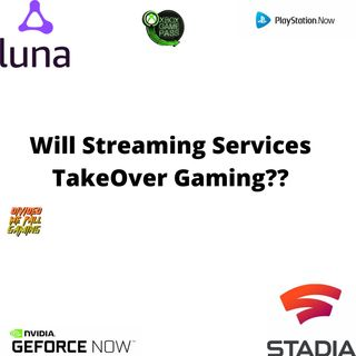 Will Streaming Services Take Over Gaming????