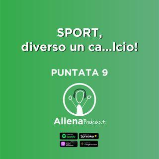 Allenapodcast puntata 9 - Sport: Diverso un Ca..lcio