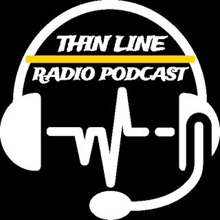 Thin Line Radio Podcast
