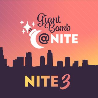 Giant Bomb @ Nite - Live From E3 2019: Nite 3